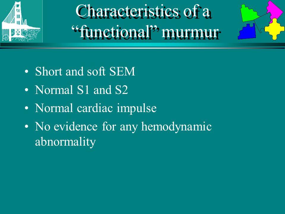 Characteristics of a functional murmur