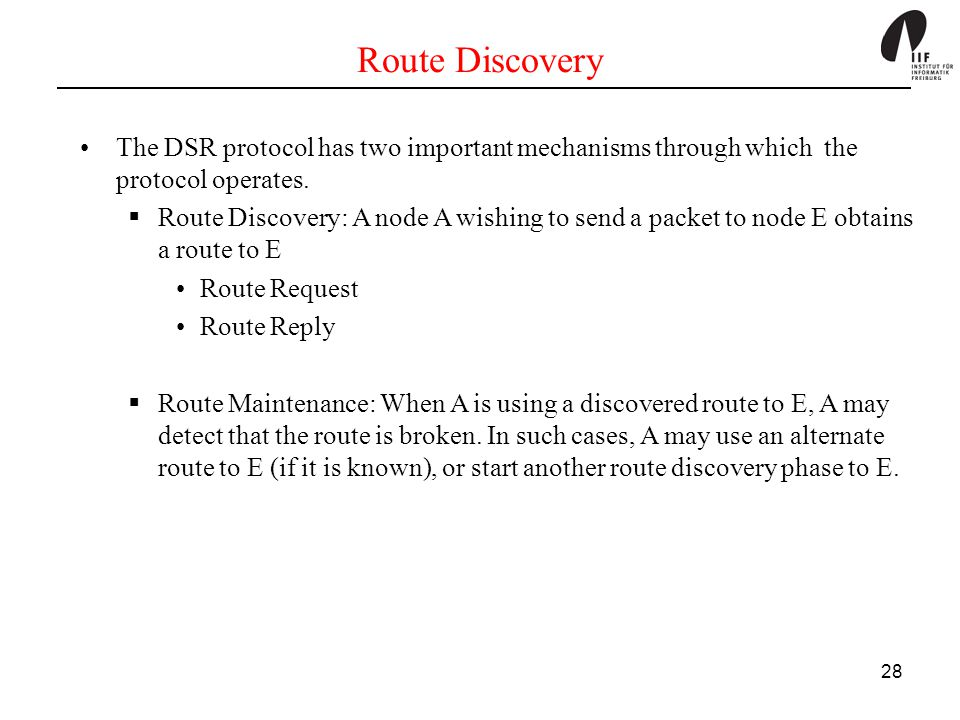 Route Discovery The DSR protocol has two important mechanisms through which the protocol operates.