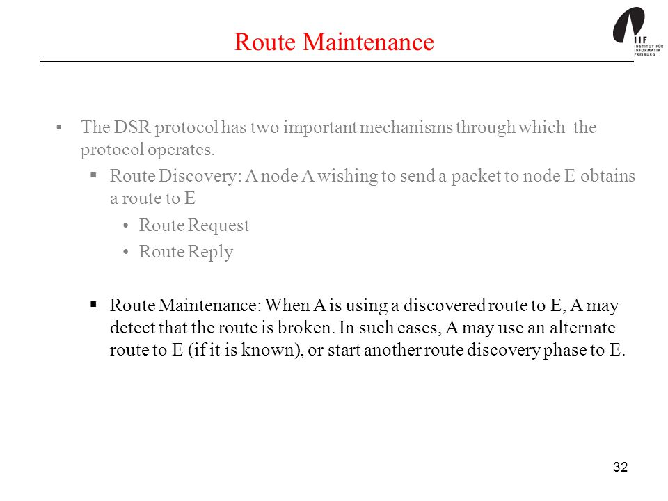 Route Maintenance The DSR protocol has two important mechanisms through which the protocol operates.