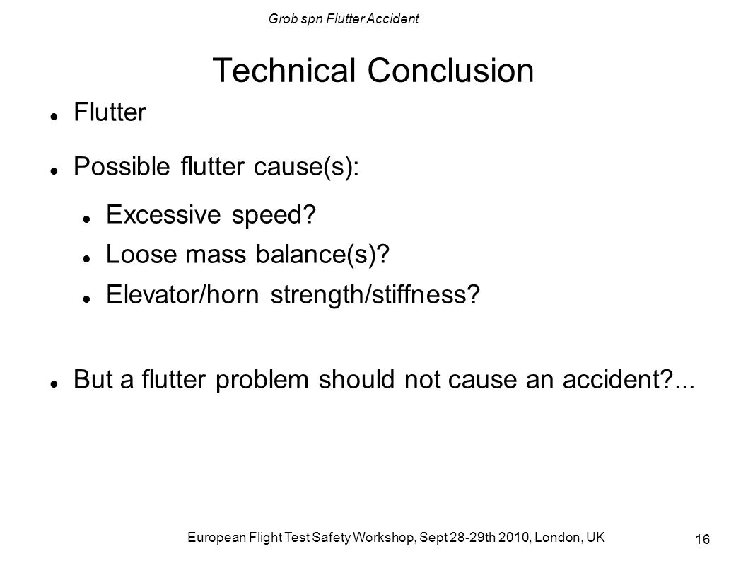 Technical Conclusion Flutter Possible flutter cause(s):