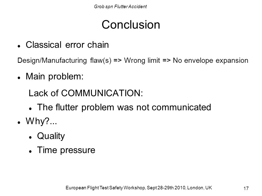 Conclusion Classical error chain Main problem: Lack of COMMUNICATION: