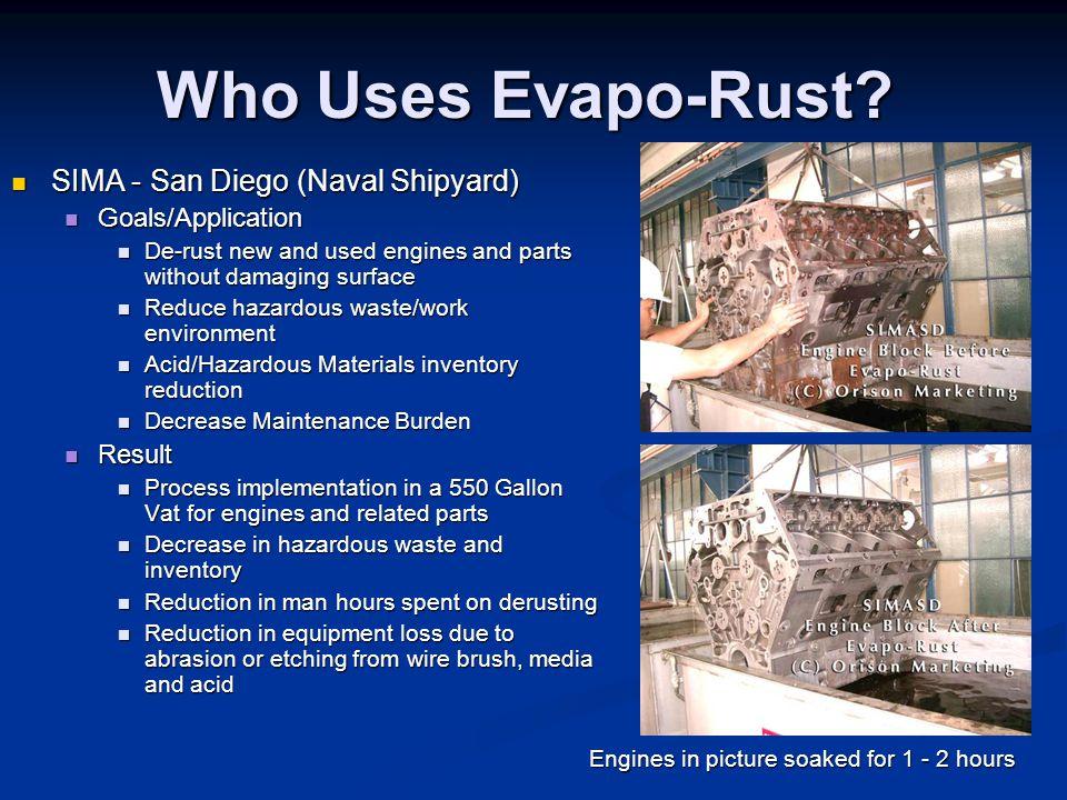 Who Uses Evapo-Rust SIMA - San Diego (Naval Shipyard)