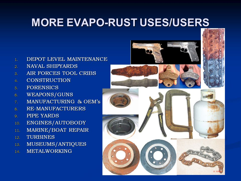 MORE EVAPO-RUST USES/USERS