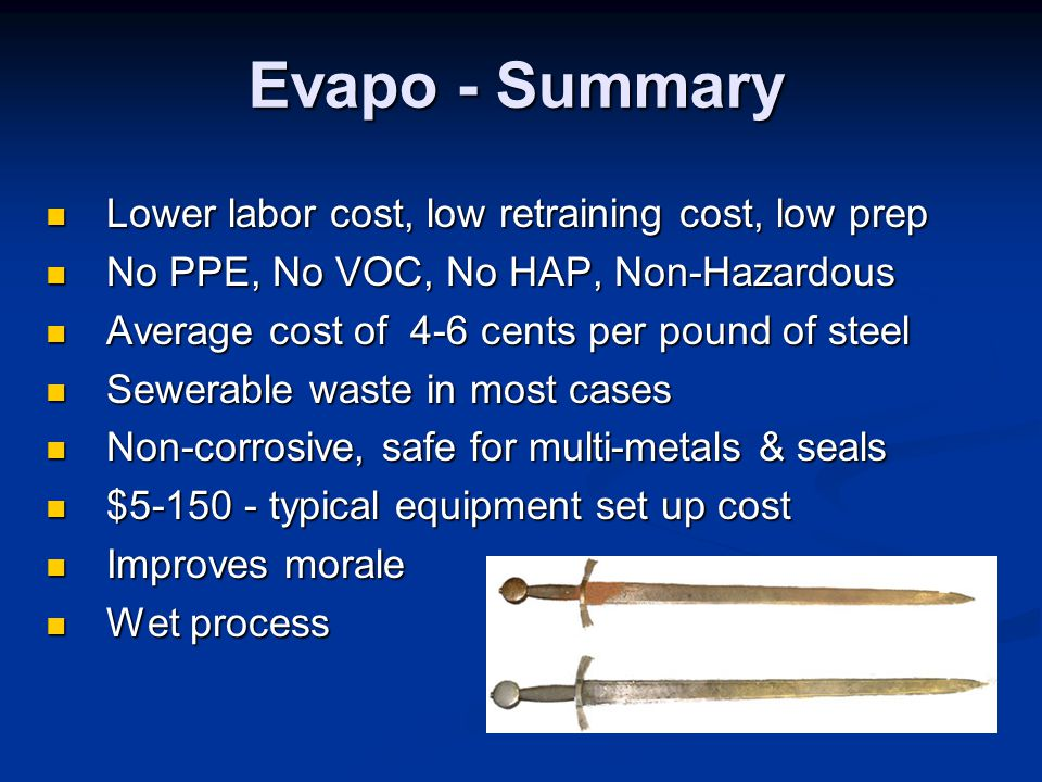 Evapo - Summary Lower labor cost, low retraining cost, low prep
