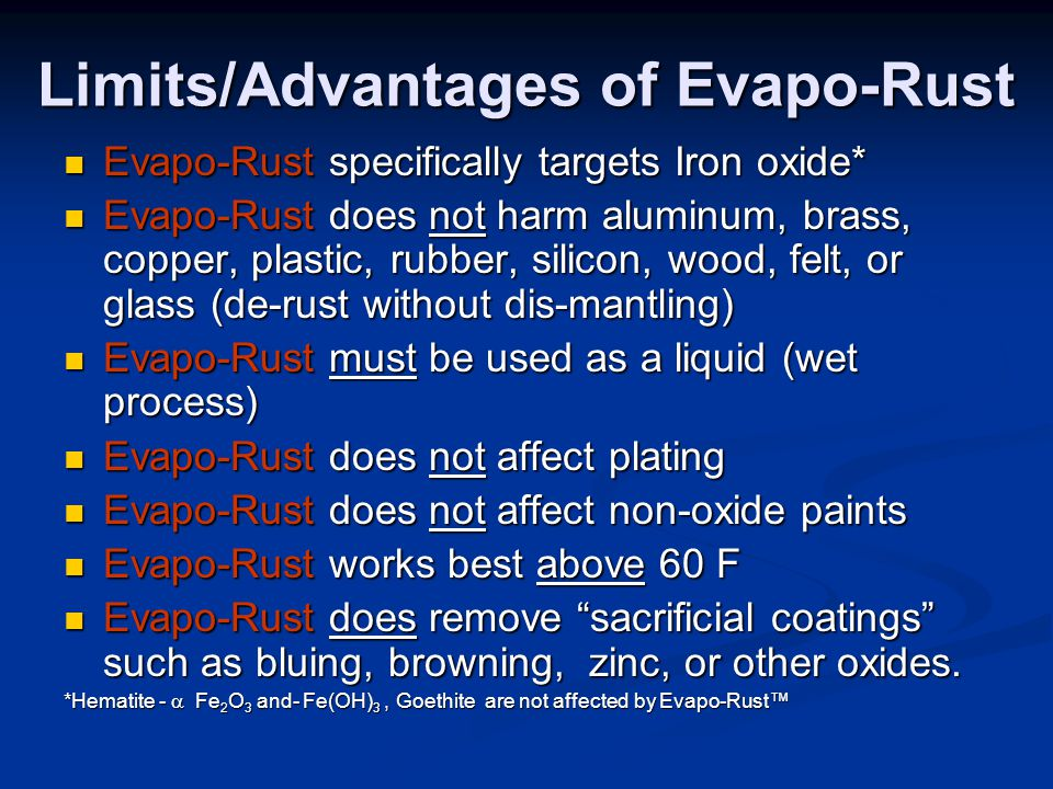 Limits/Advantages of Evapo-Rust