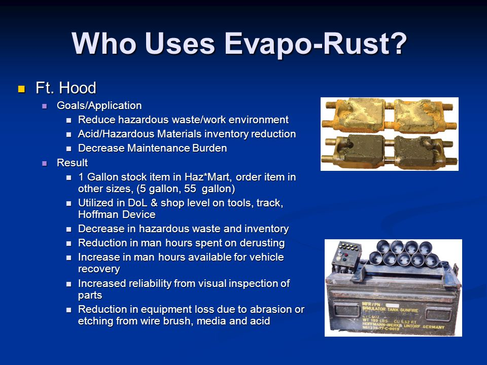 Who Uses Evapo-Rust Ft. Hood Goals/Application