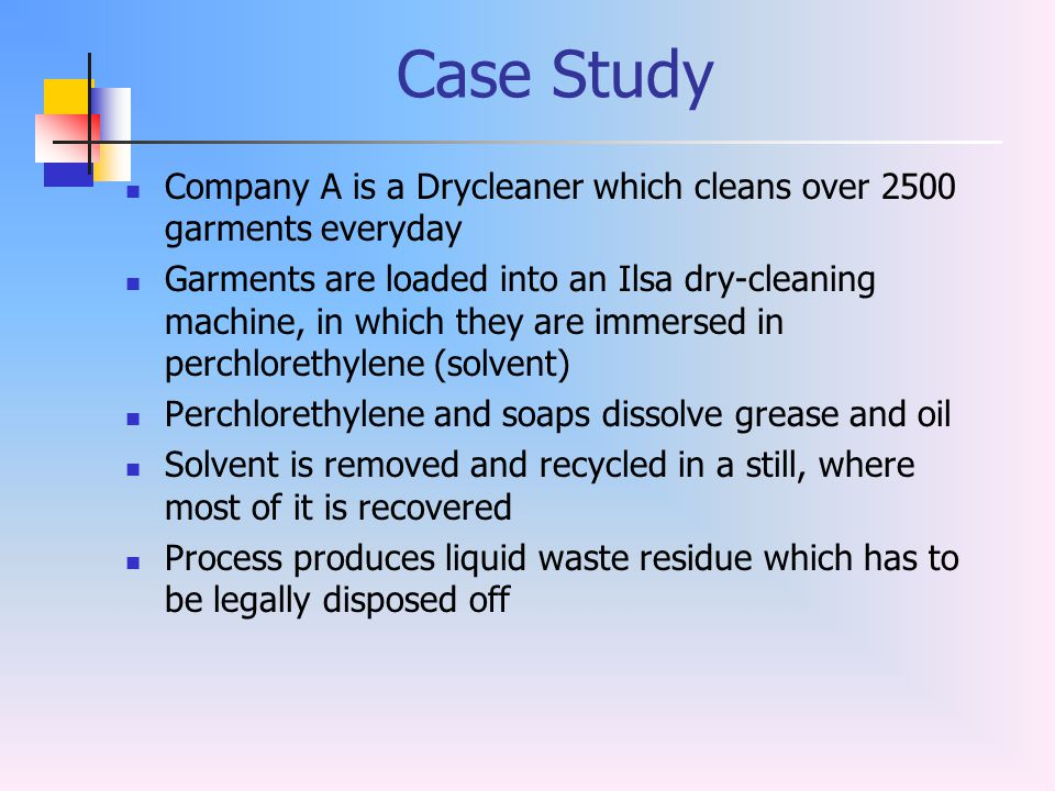 Case Study Company A is a Drycleaner which cleans over 2500 garments everyday.