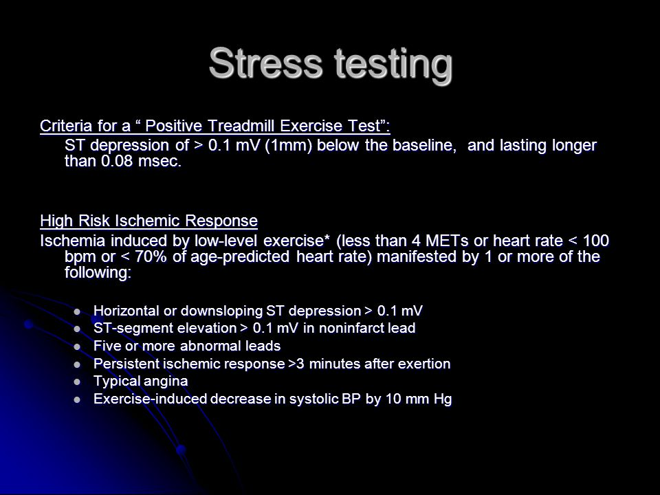 Stress testing Criteria for a Positive Treadmill Exercise Test :
