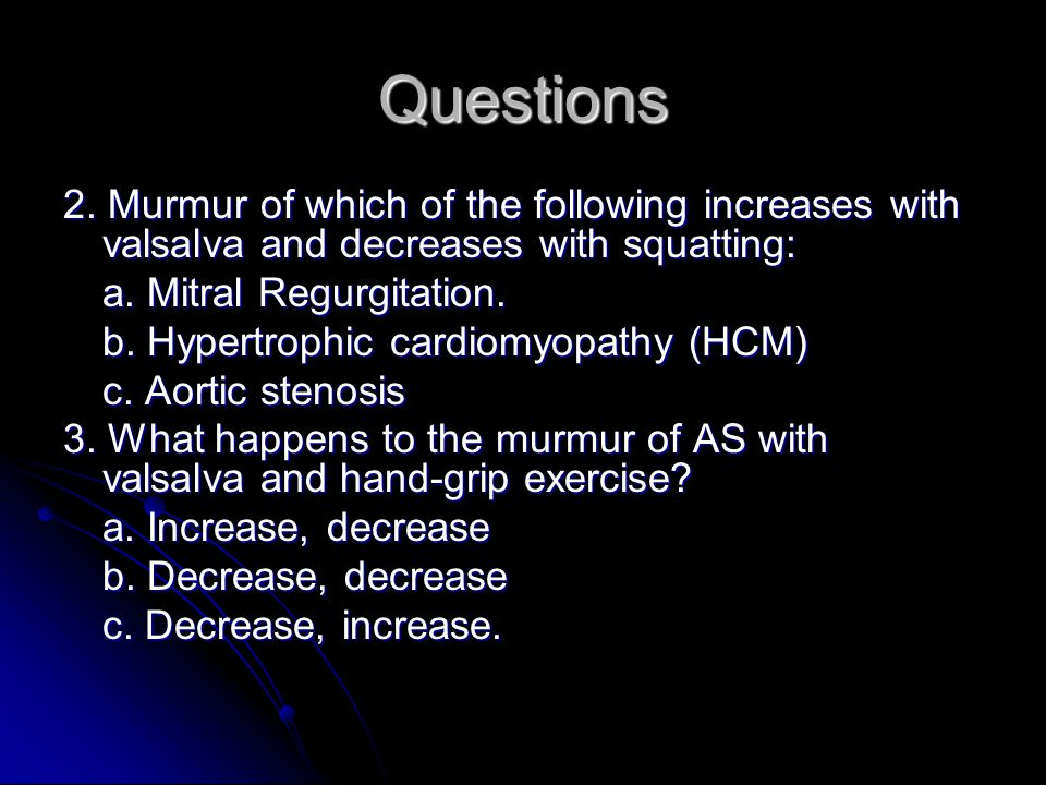 Questions 2. Murmur of which of the following increases with valsalva and decreases with squatting:
