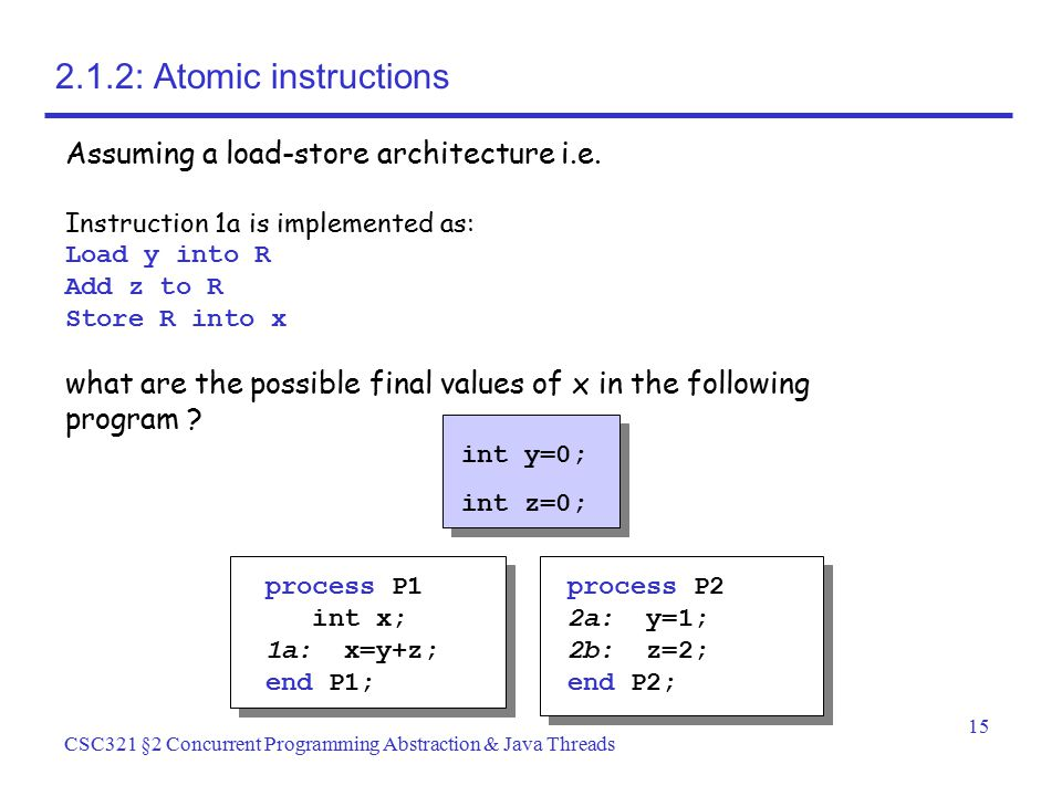 2.1.2: Atomic instructions Assuming a load-store architecture i.e.