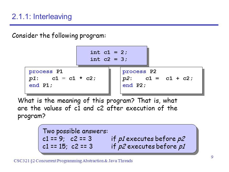 2.1.1: Interleaving Consider the following program: