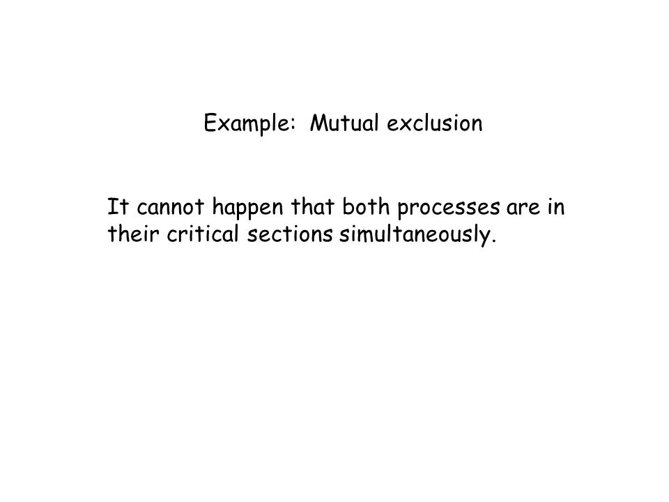 Example: Mutual exclusion