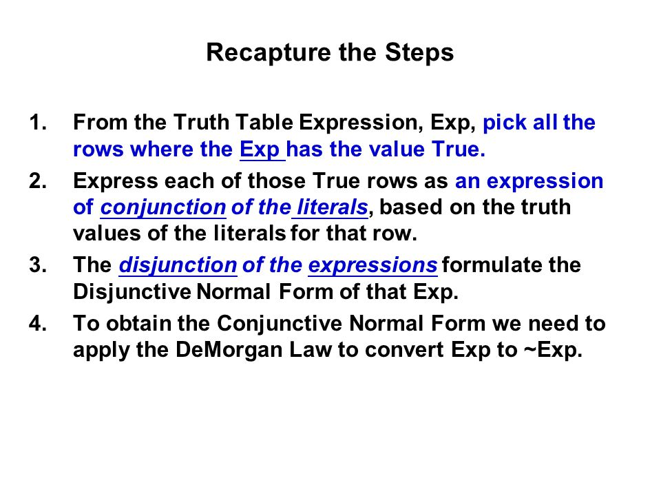 Recapture the Steps From the Truth Table Expression, Exp, pick all the rows where the Exp has the value True.