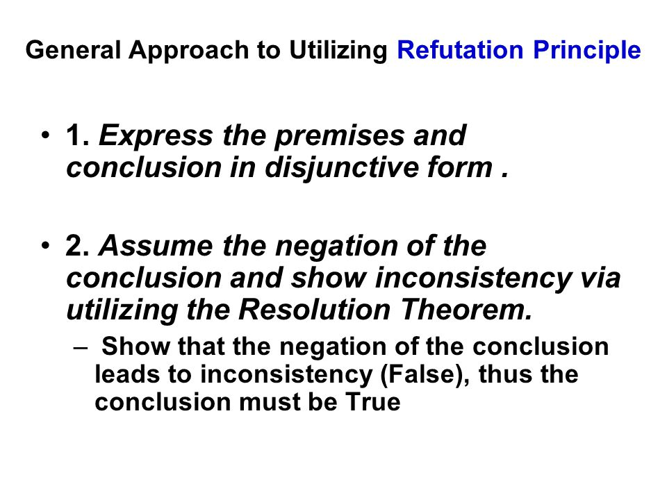 General Approach to Utilizing Refutation Principle