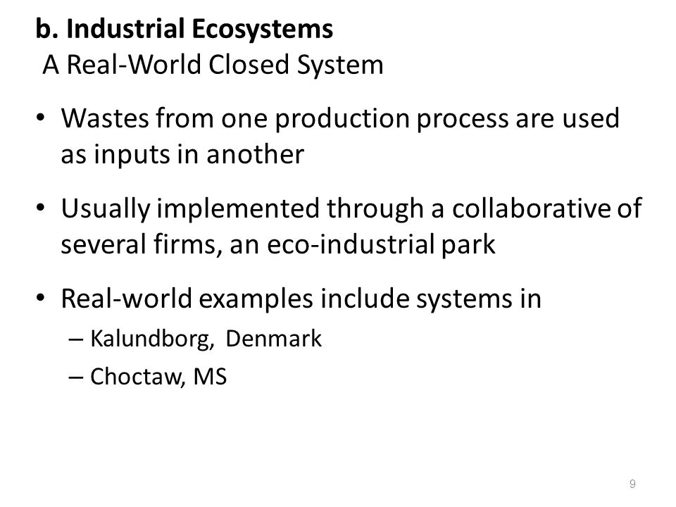 b. Industrial Ecosystems A Real-World Closed System