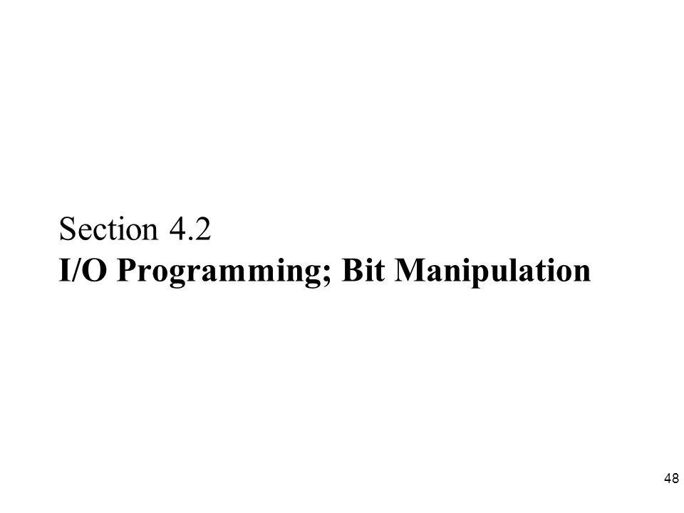 Section 4.2 I/O Programming; Bit Manipulation