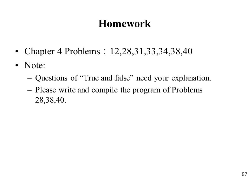 Homework Chapter 4 Problems:12,28,31,33,34,38,40 Note: