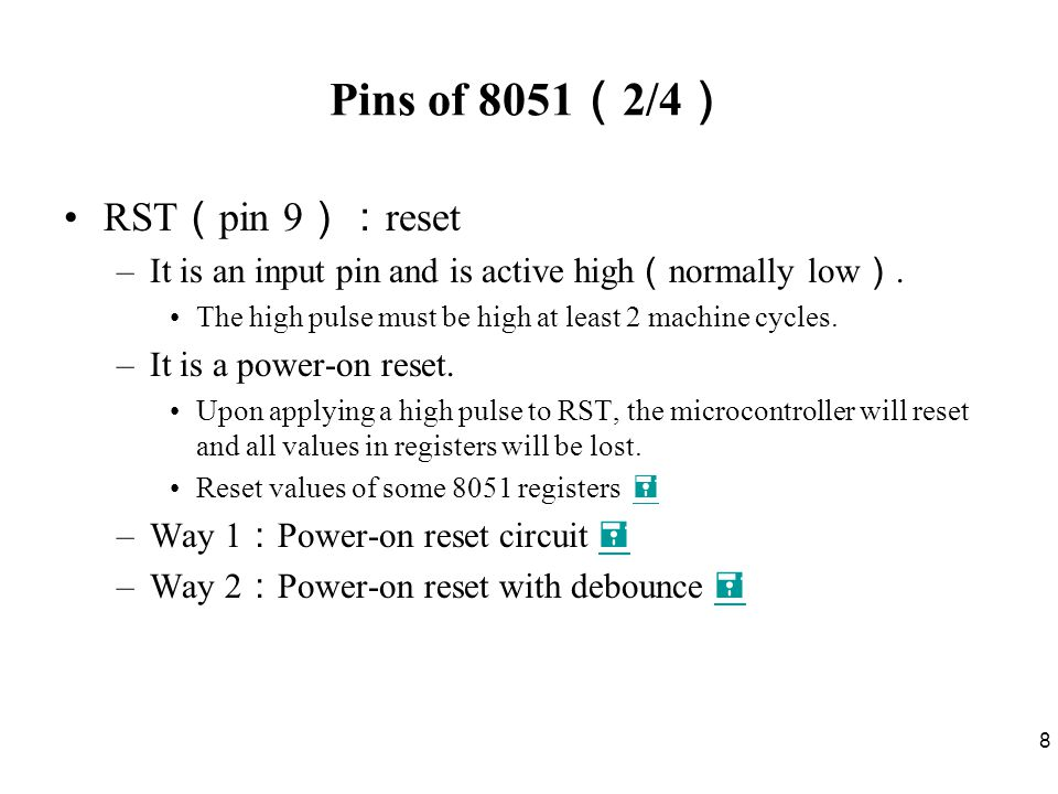Pins of 8051(2/4) RST(pin 9):reset