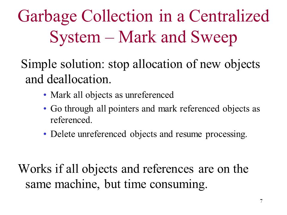 Garbage Collection in a Centralized System – Mark and Sweep