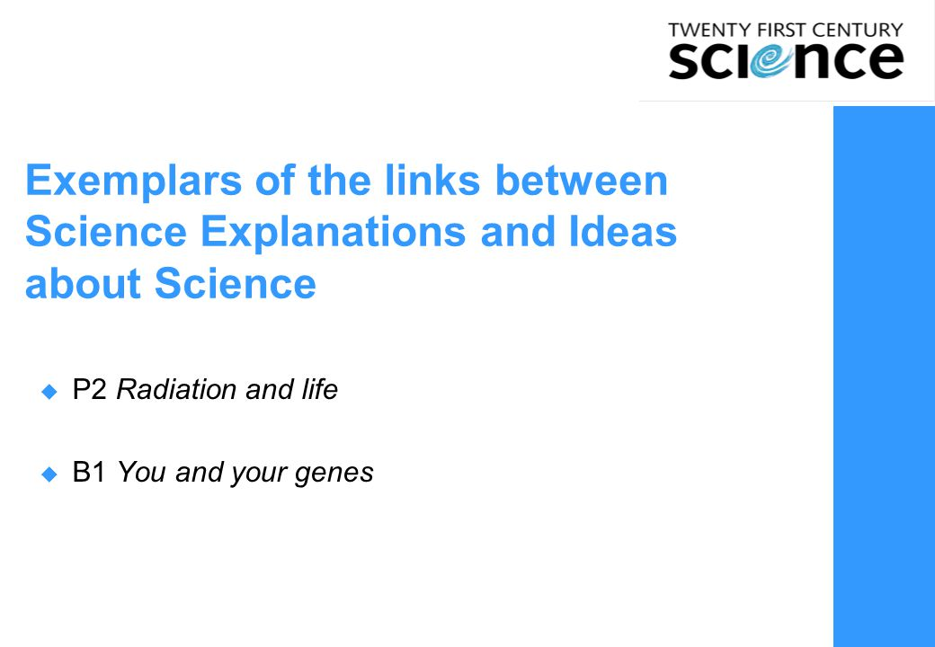 Exemplars of the links between Science Explanations and Ideas about Science