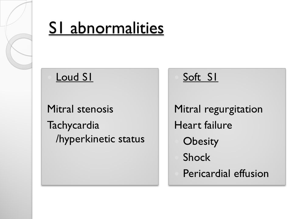 S1 abnormalities Loud S1 Mitral stenosis
