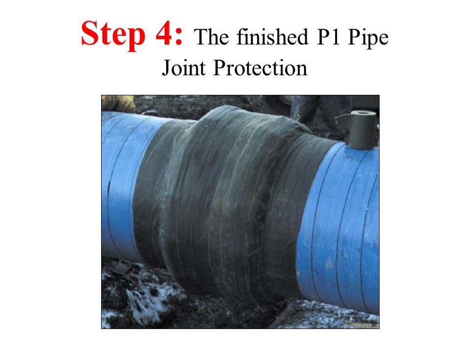 Step 4: The finished P1 Pipe Joint Protection