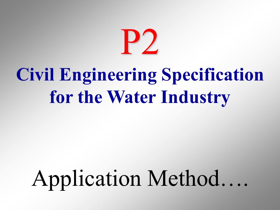 P2 Civil Engineering Specification for the Water Industry