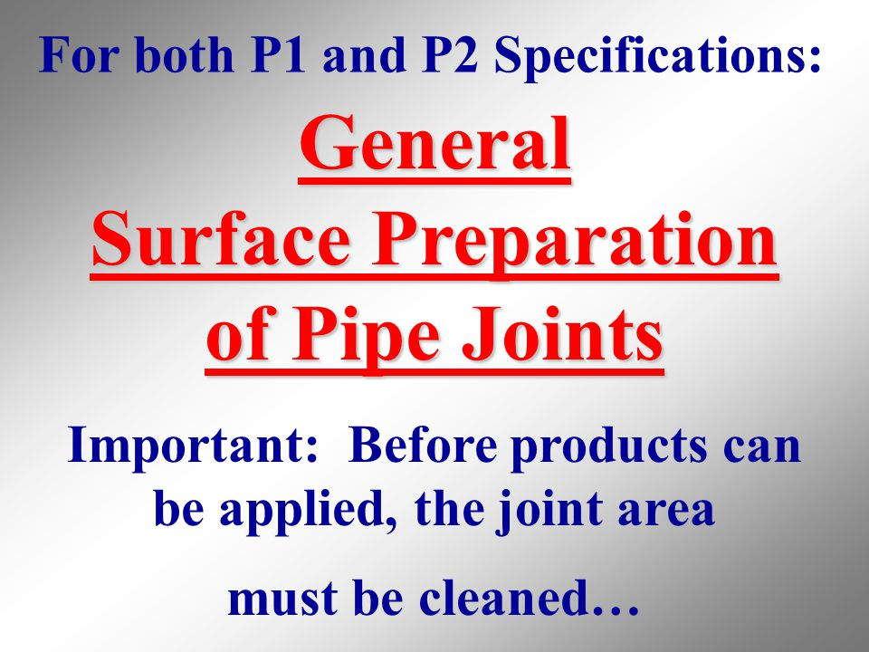 General Surface Preparation of Pipe Joints