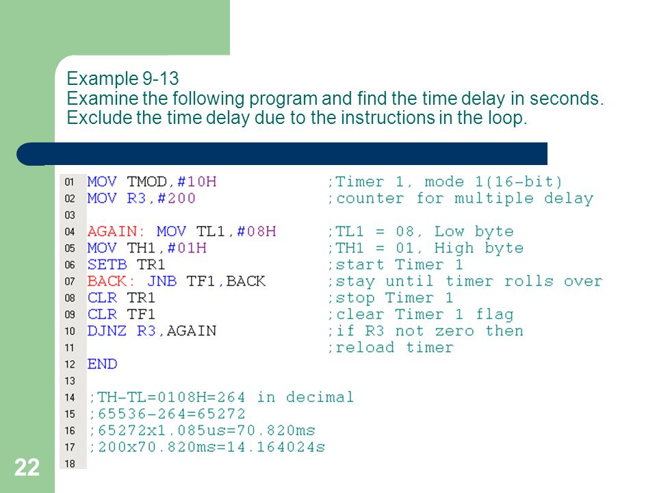 Example 9-13 Examine the following program and find the time delay in seconds.