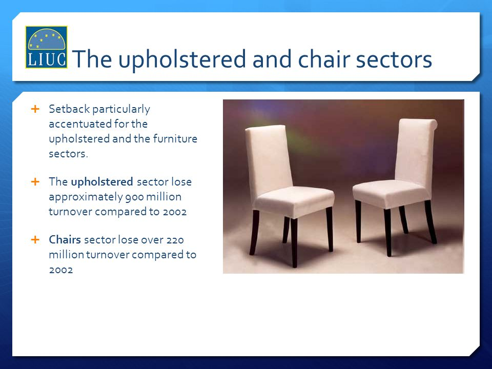 The upholstered and chair sectors
