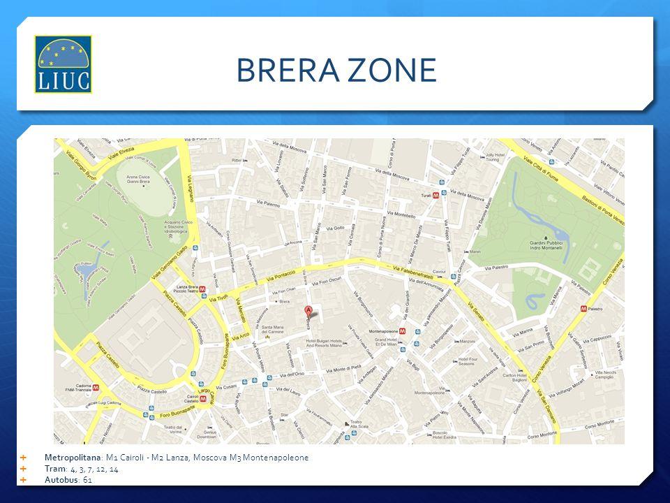 BRERA ZONE Metropolitana: M1 Cairoli - M2 Lanza, Moscova M3 Montenapoleone. Tram: 4, 3, 7, 12, 14.
