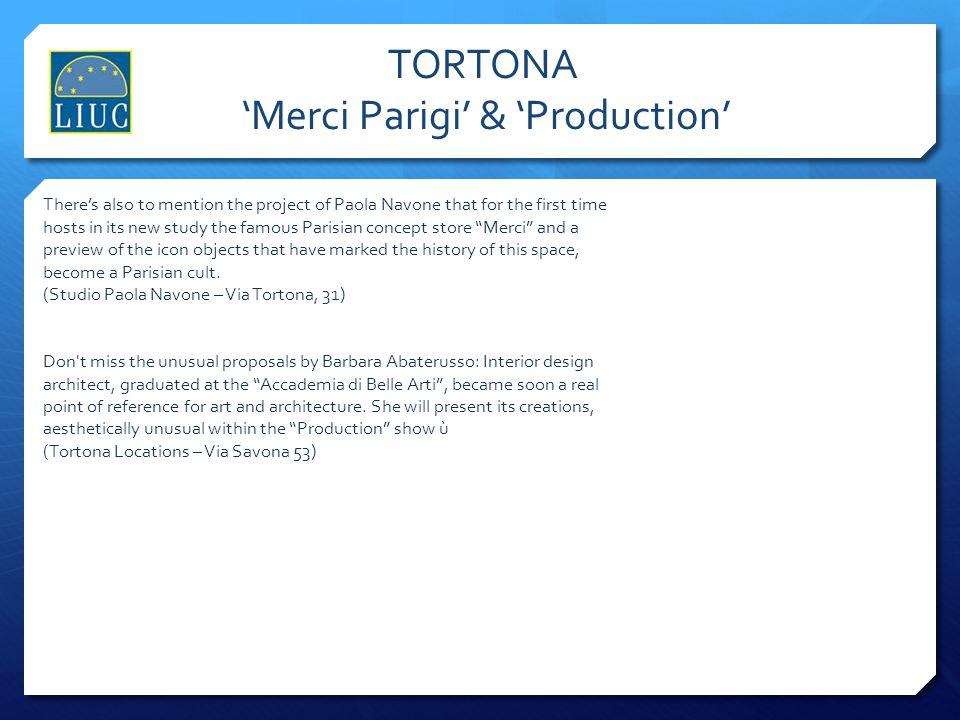 TORTONA 'Merci Parigi' & 'Production'