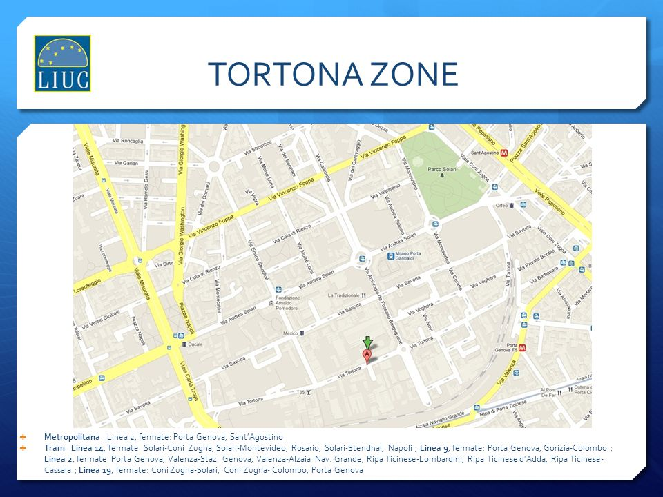 TORTONA ZONE Metropolitana : Linea 2, fermate: Porta Genova, Sant'Agostino.