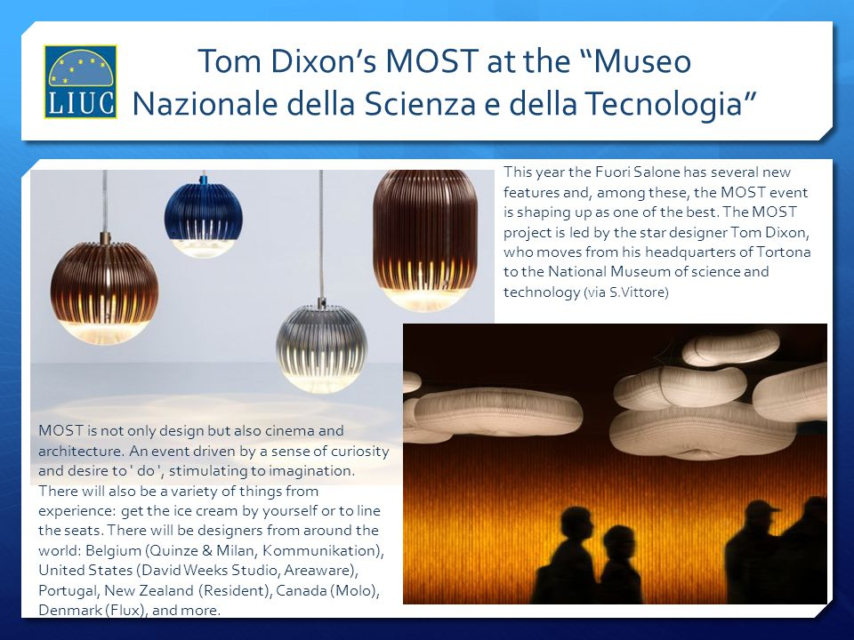 Tom Dixon's MOST at the Museo Nazionale della Scienza e della Tecnologia