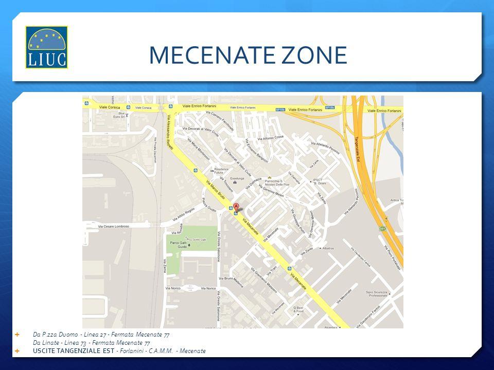 MECENATE ZONE Da P.zza Duomo - Linea 27 - Fermata Mecenate 77 Da Linate - Linea 73 - Fermata Mecenate 77.