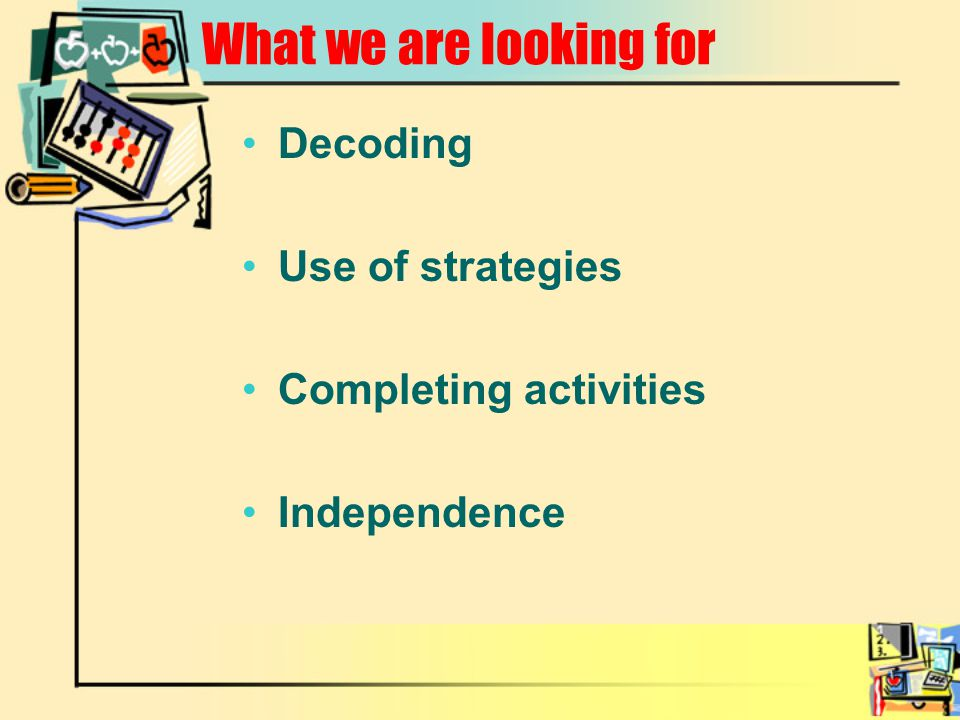 What we are looking for Decoding Use of strategies