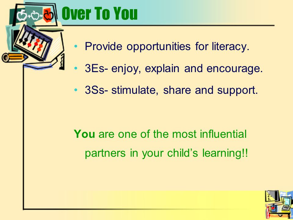 Over To You Provide opportunities for literacy.