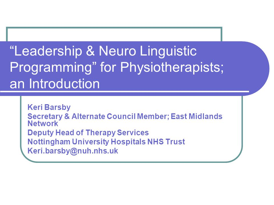Leadership & Neuro Linguistic Programming for Physiotherapists; an Introduction