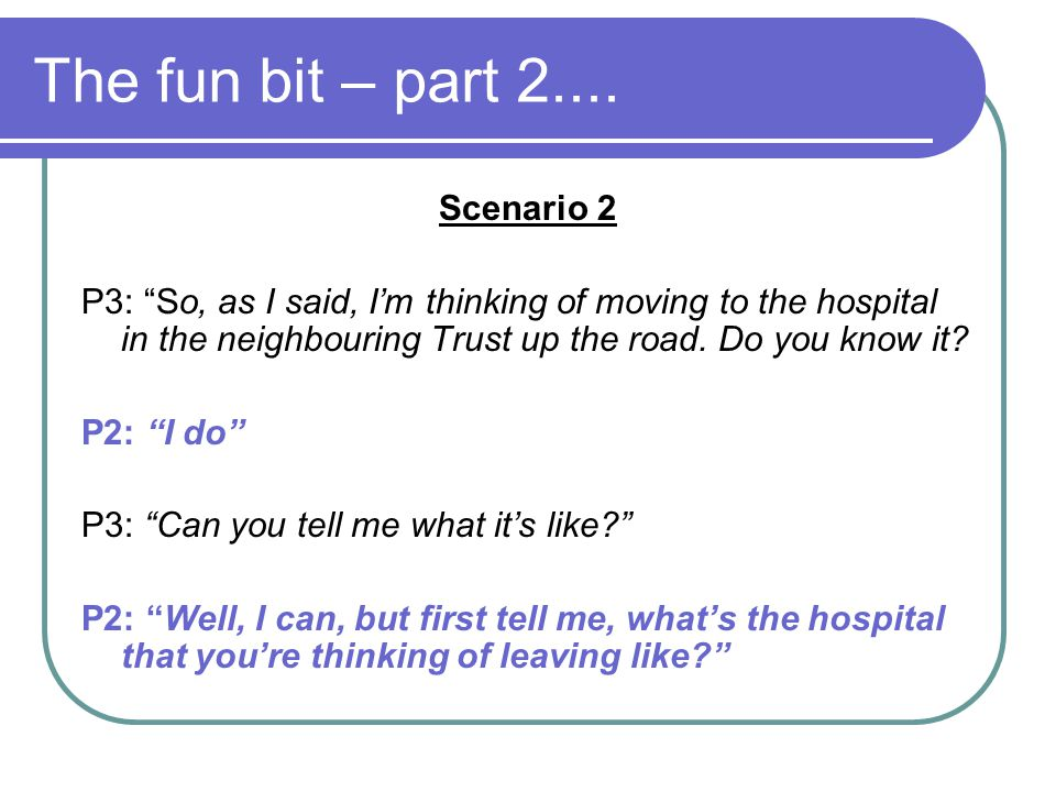 The fun bit – part 2.... Scenario 2