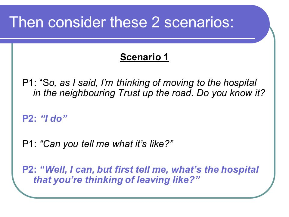 Then consider these 2 scenarios: