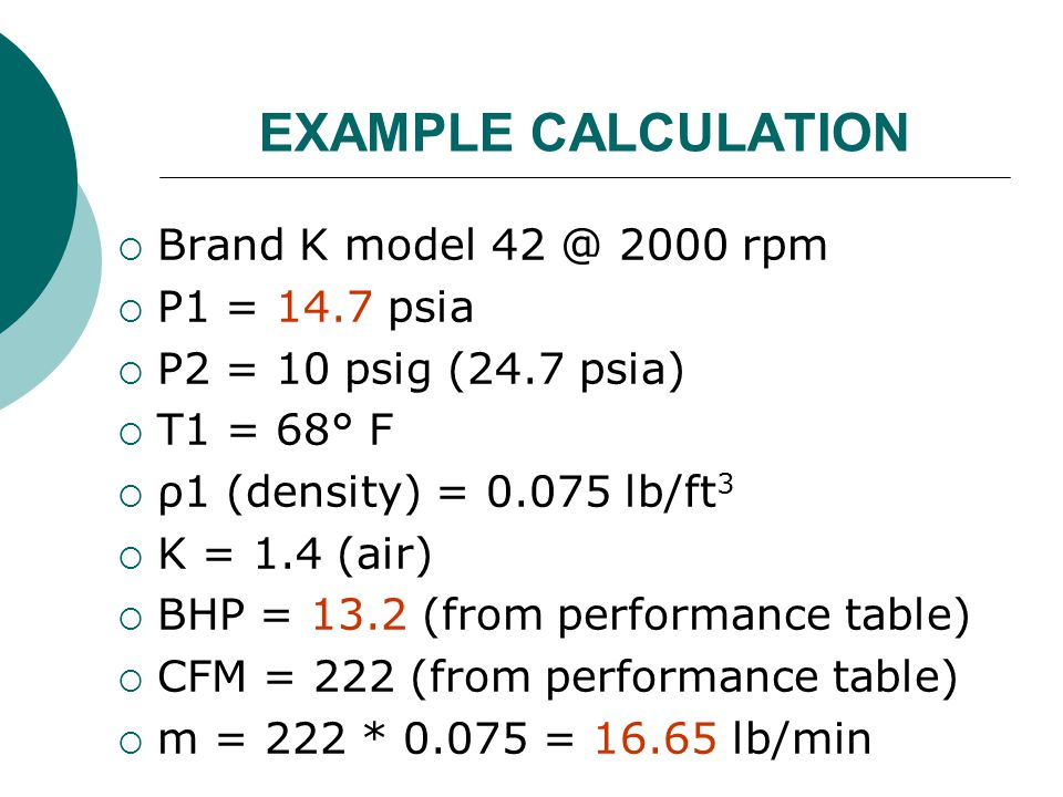 EXAMPLE CALCULATION Brand K model 42 @ 2000 rpm P1 = 14.7 psia