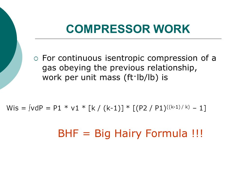COMPRESSOR WORK BHF = Big Hairy Formula !!!