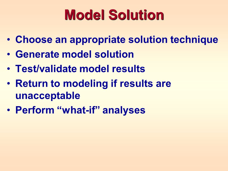 Model Solution Choose an appropriate solution technique