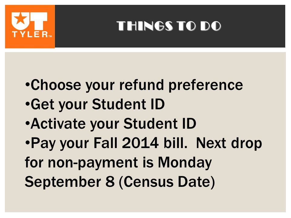 Choose your refund preference Get your Student ID
