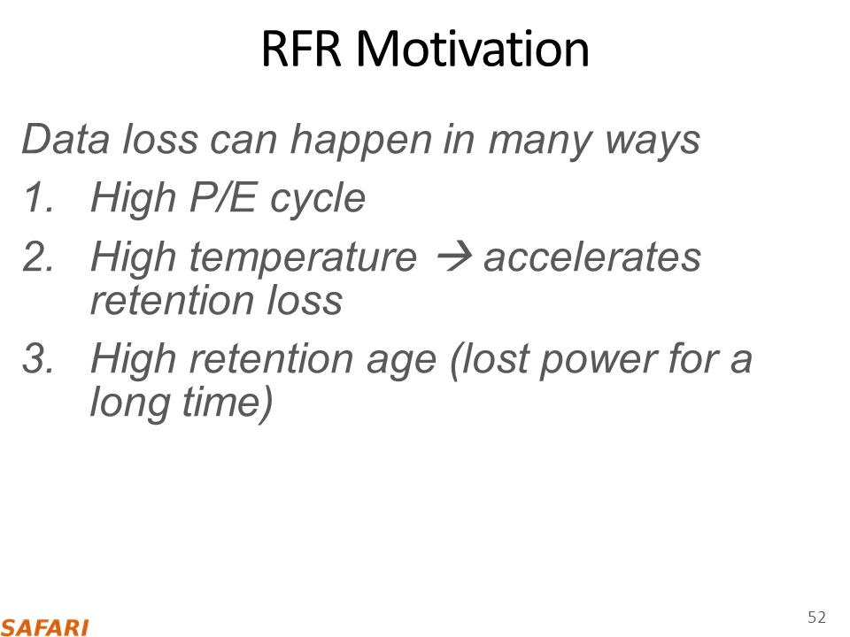 RFR Motivation Data loss can happen in many ways High P/E cycle