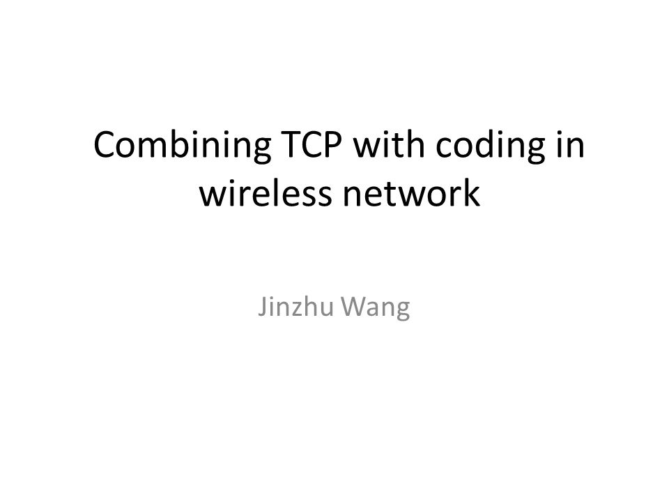 Combining TCP with coding in wireless network