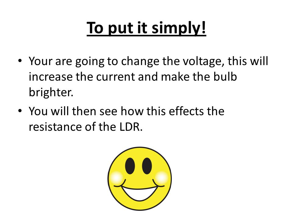 To put it simply! Your are going to change the voltage, this will increase the current and make the bulb brighter.