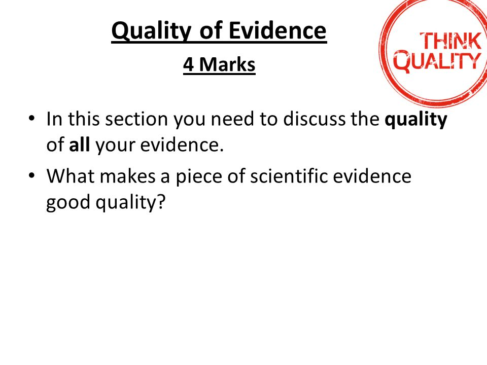 Quality of Evidence 4 Marks