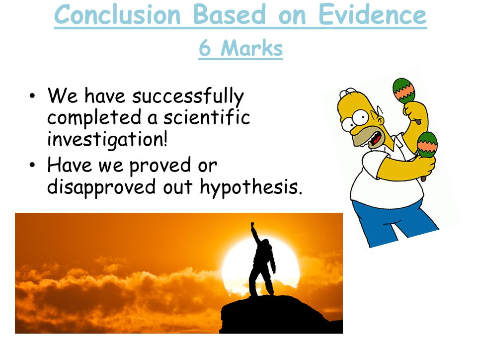 Conclusion Based on Evidence 6 Marks
