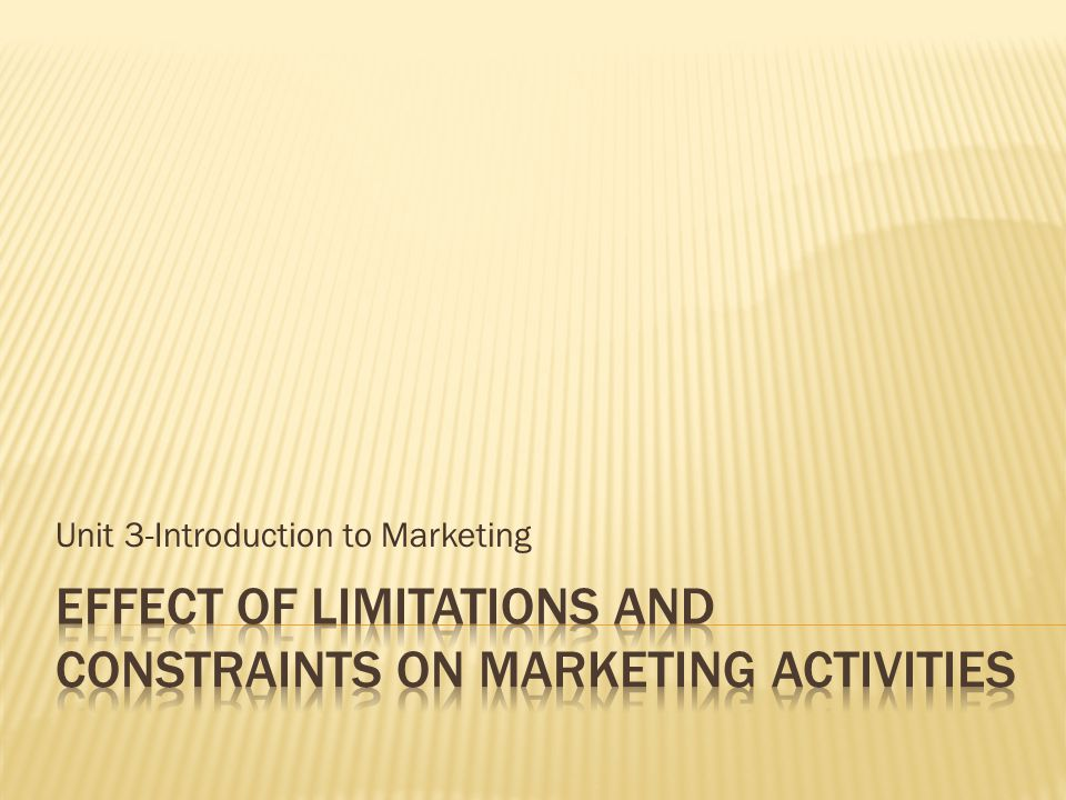 the limitations and constraints of marketing essay Top 10 limitation of marketing research article shared by: however, it is not free from limitations marketing manager must be aware of these limitations.